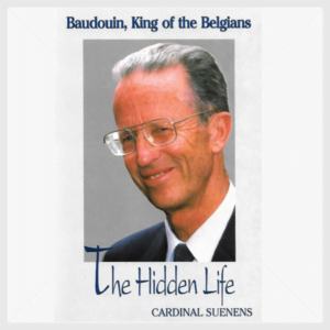 Baudouin, King of the Belgians. The Hidden Life