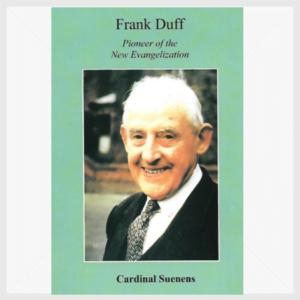 Frank Duff. Pioneer of the New Evangelization