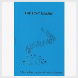 The FIAT Rosary. A Faith Journey for a Family at Prayer